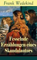 Frank Wedekind: Fesselnde Erzählungen eines Skandalautors