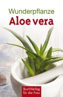 Katharina Kleinschmidt: Wunderpflanze Aloe vera ★★★★