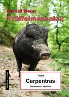 Gérard Mejer: Trüffelmassaker - Tatort: Carpentras ★