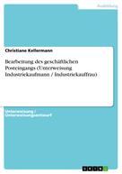Christiane Kellermann: Bearbeitung des geschäftlichen Posteingangs (Unterweisung Industriekaufmann / Industriekauffrau)