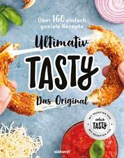 Ultimativ Tasty - Das Original - Über 160 einfach geniale Rezepte