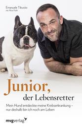 Junior der Lebensretter - Mein Hund entdeckte meine Krebserkrankung – nur deshalb bin ich noch am Leben