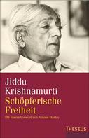Jiddu Krishnamurti: Schöpferische Freiheit ★★★★★