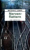 Matthias P. Gibert: Nervenflattern ★★★★