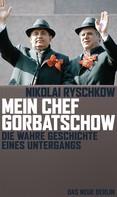 Nikolai Ryschkow: Mein Chef Gorbatschow ★★★★