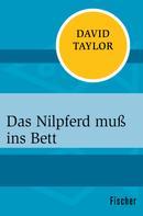 David Taylor: Das Nilpferd muß ins Bett ★★★★