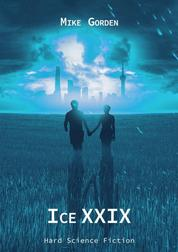 Ice XXIX - Hard Science Fiction