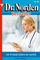 Patricia Vandenberg: Dr. Norden Bestseller 326 – Arztroman