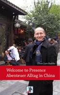 Oliver Lutz Radtke: Welcome to Presence - Abenteuer Alltag in China ★★★★