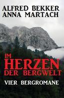 Alfred Bekker: Im Herzen der Bergwelt