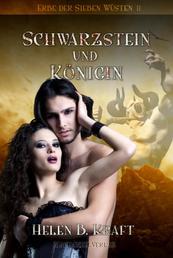 Schwarzstein und Königin - Erbe der Sieben Wüsten 2