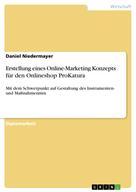 Daniel Niedermayer: Erstellung eines Online-Marketing Konzepts für den Onlineshop ProKatura