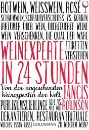 Weinexperte in 24 Stunden - Von der angesehensten Weinexpertin der Welt