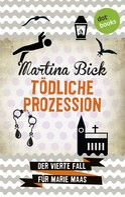 Martina Bick: Tödliche Prozession: Der vierte Fall für Marie Maas ★★★★