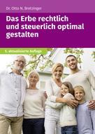 Otto N. Bretzinger: Das Erbe rechtlich und steuerlich optimal gestalten