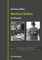 Rolf-Dieter Müller: Reinhard Gehlen. Geheimdienstchef im Hintergrund der Bonner Republik ★★★★