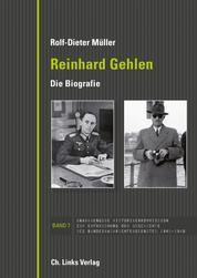 Reinhard Gehlen. Geheimdienstchef im Hintergrund der Bonner Republik - Die Biografie