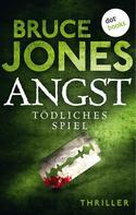 Bruce Jones: ANGST - Tödliches Spiel ★★★