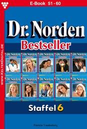 Dr. Norden Bestseller Staffel 6 – Arztroman - E-Book 51-60