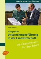 Rainer Langosch: Erfolgreiche Unternehmensführung in der Landwirtschaft
