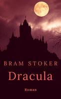 Bram Stoker: Bram Stoker: Dracula