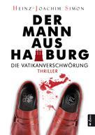 Heinz-Joachim Simon: Der Mann aus Hamburg. Die Vatikanverschwörung ★★★