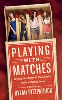 Dylan Fitzpatrick: Playing With Matches