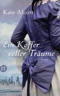 Kate Alcott: Ein Koffer voller Träume ★★★★