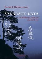 Roland Habersetzer: 39 Karate-Kata ★★★