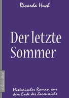 Ricarda Huch: Der letzte Sommer - Historischer Roman aus dem Ende des Zarenreichs