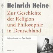 Zur Geschichte der Religion und Philosophie in Deutschland - Volltextlesung von Axel Grube.