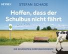 Stefan Schade: Hoffen, dass der Schulbus nicht fährt ★★★★