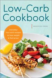 Low Carb Cookbook - Everyday Low Carb Recipes to Lose Weight & Feel Great