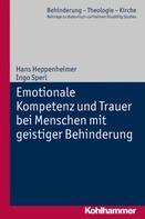 Hans Heppenheimer: Emotionale Kompetenz und Trauer bei Menschen mit geistiger Behinderung