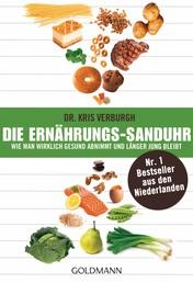 Die Ernährungs-Sanduhr - Wie man wirklich gesund abnimmt und länger jung bleibt - Der Nr. 1 Bestseller aus den Niederlanden