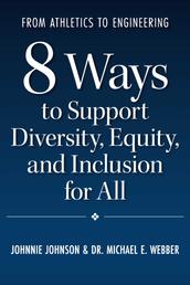 From Athletics to Engineering - 8 Ways to Support Diversity, Equity, and Inclusion for All