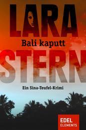 Bali kaputt - Ein Sina-Teufel-Krimi