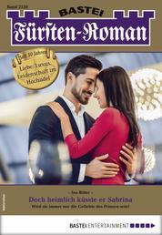 Fürsten-Roman 2559 - Adelsroman - Doch heimlich küsste er Sabrina