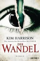 Kim Harrison: Der Wandel ★★★★