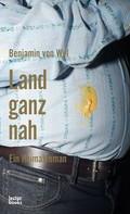 Benjamin von Wyl: Land ganz nah