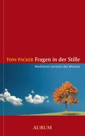 Toni Packer: Fragen in der Stille