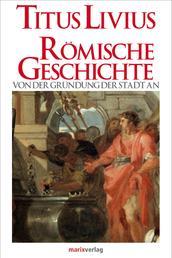 Römische Geschichte - Von der Gründung der Stadt an