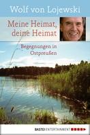 Wolf von Lojewski: Meine Heimat, deine Heimat ★★★★