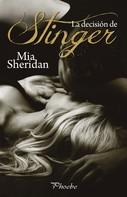 Mia Sheridan: La decisión de Stinger ★★★★★