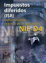 Impuestos diferidos (ISR). Determinación práctica de la aplicación NIF - D4 2017