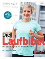 Die Laufbibel - Das Standardwerk für den Laufsport