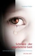 Matthias Felder: Schmerz - der ungebetene Gast
