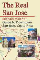 Michael Miller: The Real San Jose