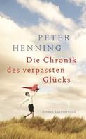Peter Henning: Die Chronik des verpassten Glücks ★★★★