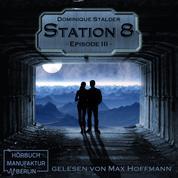 Episode 3 - Station 8, Band 3 (Ungekürzt)